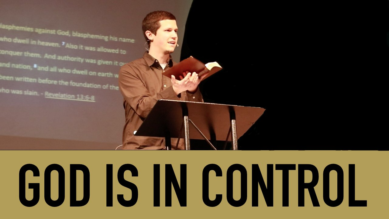God In Control - Sovereignty of God