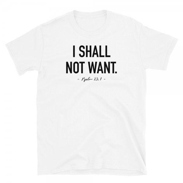 I Shall Not Want - Christian Apparel - Christian Shirt