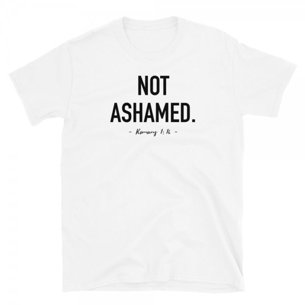 Not Ashamed - Christian Apparel - Christian Shirt