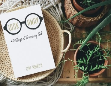 Free Devotions - Online Ministry - New Book Release! - Look Away- 60 Days of Treasuring God